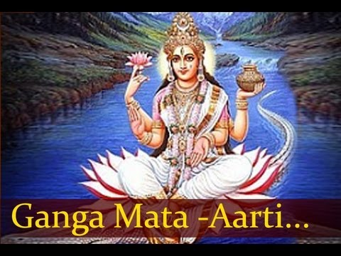 Om Jai Gange Mata - Ganga Aarti - Hindi Devotional Songs