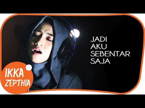 download lagu JADI AKU SEBENTAR SAJA  - JUDIKA  Cover  Versi Terbaik By Ikka Zepthia  , RE-UPLOAD gratis
