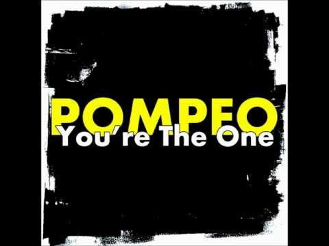 Pompeo - You're The One
