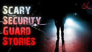 9 TRUE Scary Security Guard Stories (RE-UPLOAD) | #TrueScaryStories