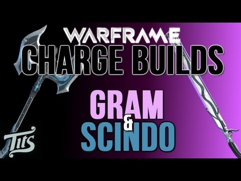 Warframe ♠ 8.1 - Recommended Charge Attack builds for Gram and Scindo - Tips.Tutorial.Guide