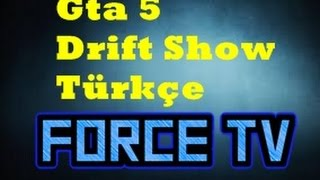 Gta 5 Türkçe Drift Şhow (Force Tv)