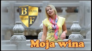 Bayer Full - Moja wina (Nikola)