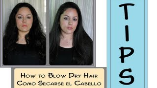Como Cepillar el Cabello ♥ How to Blow Dry Hair