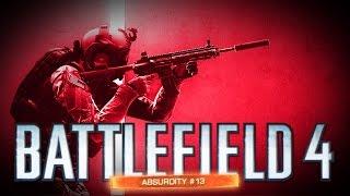 ABSURDITY #13 - Battlefield 4 Funny Moments