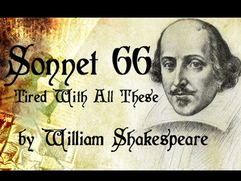 William Shakespeare Sonnet 66 Tired Of With All These