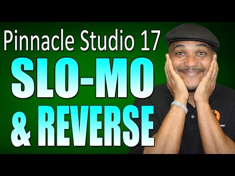 Pinnacle Studio 17 Ultimate - Slow Motion & Reverse Tutorial