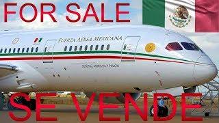 Boeing 787-8 Dreamliner - López Obrador Pone en Venta el Avión Presidencial de México