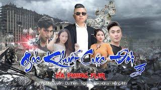GÓC KHUẤT CUỘC ĐỜI 3 | Phim Tâm Lý Xã Hội | Dương Minh Tuyền-Du Thiên-Khá Bảnh