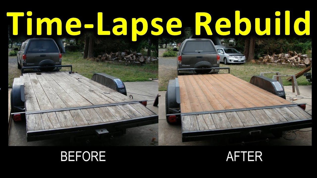 Time Lapse Trailer Deck Rebuild Narrated Gopro Pics At
