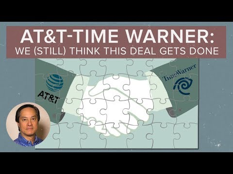 AT&T-Time Warner: We (Still) Think This Deal Gets Done