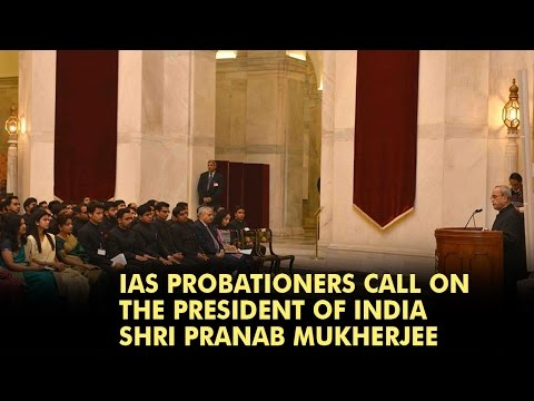 IAS probationers call on the President of India Shri Pranab Mukherjee