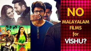 No Malayalam Films for Vishu? | Vijay
