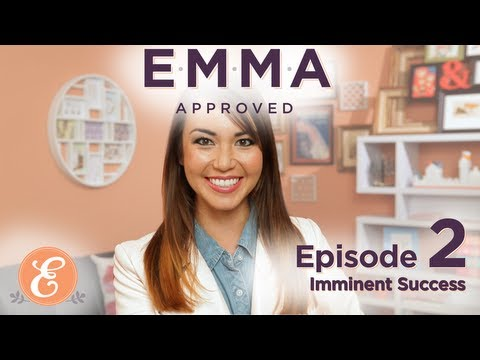 Imminent Success - Emma Approved: Ep 2