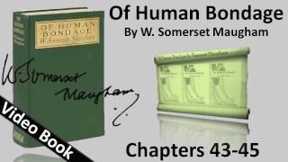 Chs 043-045 - Of Human Bondage by W. Somerset Maugham