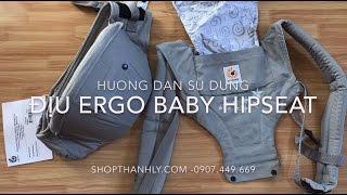 Địu em bé Ergo baby Hipseat - Hướng dẫn sử dụng