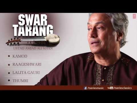 Swar Tarang - Sarod Instrumental (Full Song Jukebox) - Ustad Amjad Ali Khan
