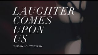 Laughter Comes Upon Us (Live) | Sarah Macintosh