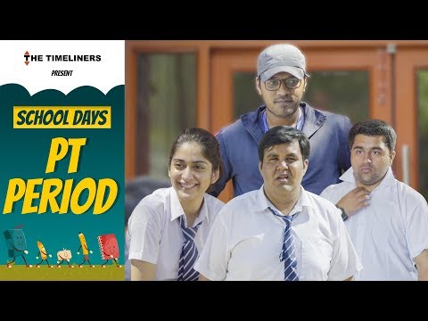 School Days: PT Period | The Timeliners