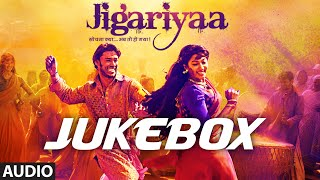 Jigariyaa Full Audio Songs Jokebox