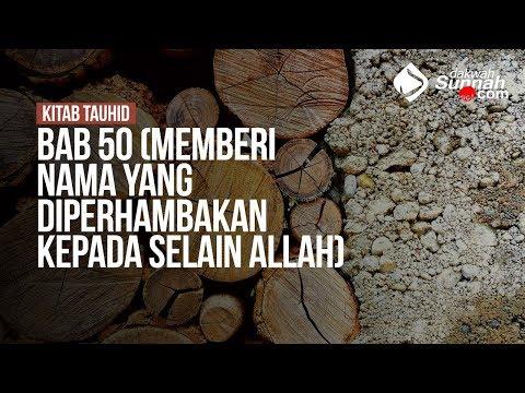 Bab 50 (Memberi nama yang diperhambakan kepada selain Allah) - Ustadz Ahmad Zainuddin Al Banjary