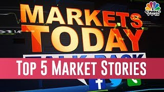 Markets Today Talk Back | The Top 5 Market Stories That Were In Focus Today