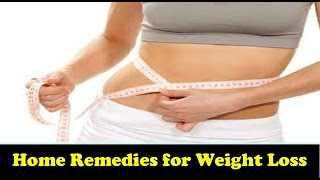 वजन घटाने के घरेलू नुस्खे|Home Remedies for Instant Weight Loss(Hindi) | Weight Lose tips