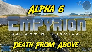 """Empyrion – Galactic Survival - Alpha 6 - """"Death From Above"""""""