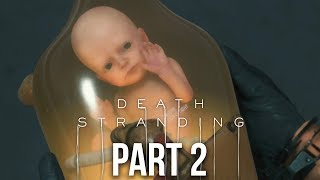 DEATH STRANDING Gameplay Walkthrough Part 2 - SHOWER TIME (Full Game)