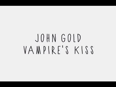 John Gold - Vampires Kiss
