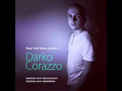Darko Corazzo — Deep Field Music Podcast #1 (Deep House 2013)