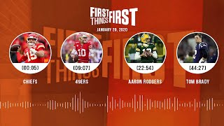 Chiefs, 49ers, Aaron Rodgers, Tom Brady (1.20.20) | FIRST THINGS FIRST Audio Podcast