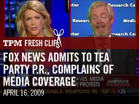 Fox News Admits To Tea Party P.R., Complains Of Media Covera