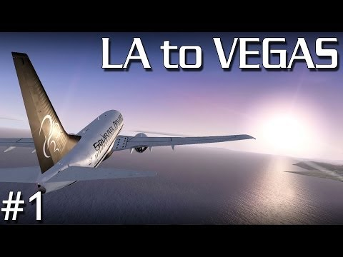 FSX - LA to Vegas by Sunset! - Part #1 (PMDG 737 700 NGX)
