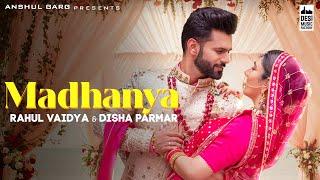 MADHANYA - Rahul Vaidya & Disha Parmar   Asees Kaur  Lijo-DJ Chetas  Anshul Garg   Wedding Song 2021