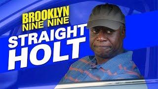 Straight Holt | Brooklyn Nine-Nine