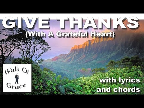 Give Thanks (With A Grateful Heart) - Worship Song With Lyrics and Chords