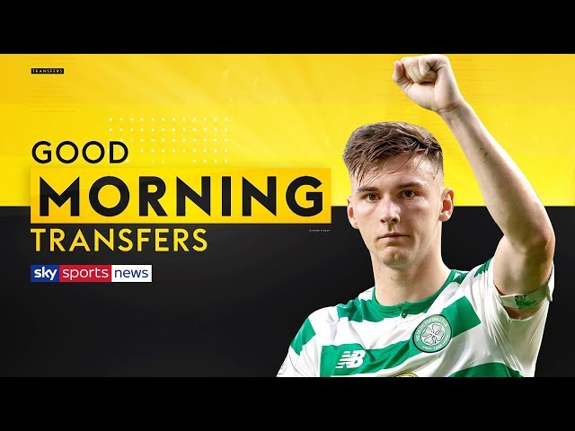 Will Arsenal complete Kieran Tierney signing?  Good Morning Transfers