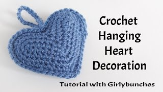 Learn to Crochet with Girlybunches - Hanging Heart Crochet Decoration - How To