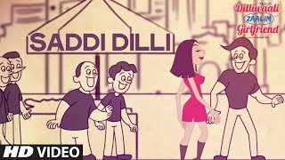 'Saddi Dilli' VIDEO Song | Millind Gaba | Divyendu Sharma | Dilliwaali Zaalim Girlfriend
