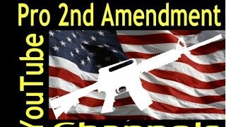 Pro 2nd Amendment YouTube Channels