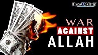 War Against Allah | Money With Interest