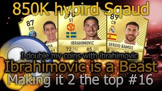 Fifa 17 850k Squad With Ibrahimovic|Making it 2 The top #16