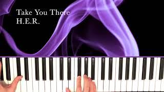 Take You There H E R Piano
