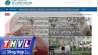 THVL | Người đưa tin 24G: Bộ Y tế công bố 12 website cung cấp thông tin về các bệnh phổ biến
