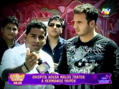'Chispita' denuncia por malos tratos a 'Hermanos Yaipén'