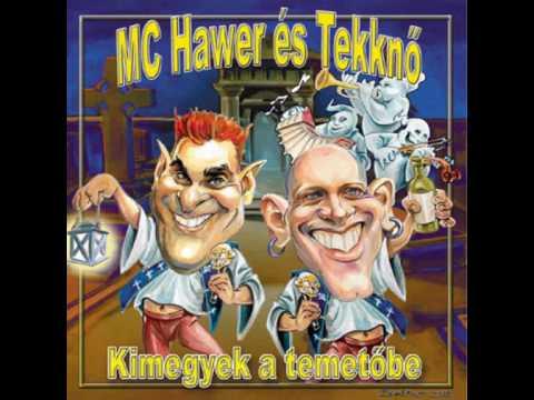 MC Hawer és Tekknő - Fáj A Gyomrom, Fáj