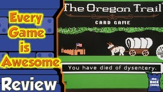 Every Game is Awesome - The Oregon Trail Card Game