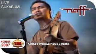 Masih Ingat Dengan Lagu Ini Naff Ketika Semuanya Harus Berakhir Live Sukabumi 15 Mei 2007