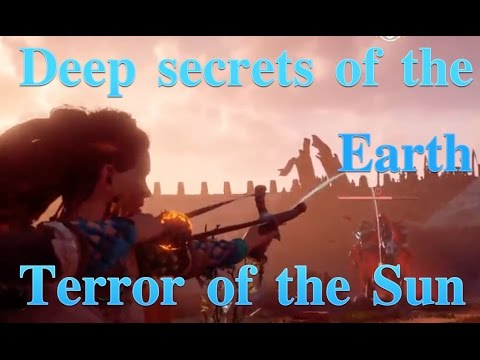 Horizon Zero Dawn - Deep secrets of the Earth | The Terror of the Sun (complete quests)